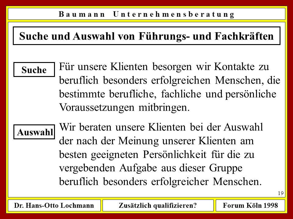 Zusätzlich qualifizieren?Forum Köln 1998 18 B a u m a n n U n t e r n e h m e n s b e r a t u n g