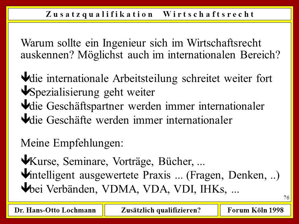 Dr. Hans-Otto LochmannZusätzlich qualifizieren?Forum Köln 1998 75 Meine Empfehlungen zum Erlernen der BWL: Am besten ein MBA (... aber nur, wenn Sie h