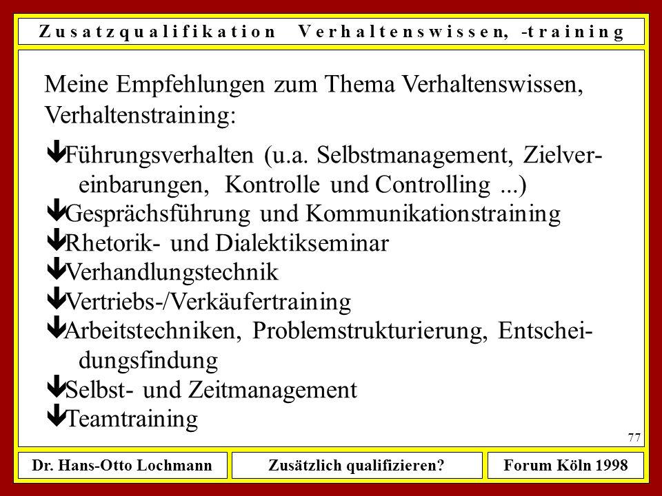 Dr. Hans-Otto LochmannZusätzlich qualifizieren?Forum Köln 1998 76 Z u s a t z q u a l i f i k a t i o n W i r t s c h a f t s r e c h t Warum sollte e
