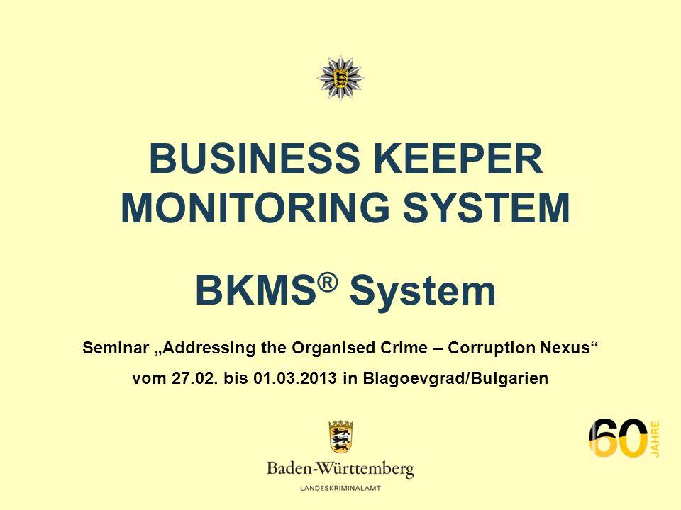 BKMS System Hamburg Bremen Berlin Mecklenburg- Vorpommern Brandenburg Sachsen Baden- Württemberg Bayern Schleswig- Holstein Hessen Rheinland- Pfalz Saarland Nordrhein- Westfalen Thüringen Sachsen- Anhalt Nieder- sachsen Stuttgart BKMS seit 01.09.12