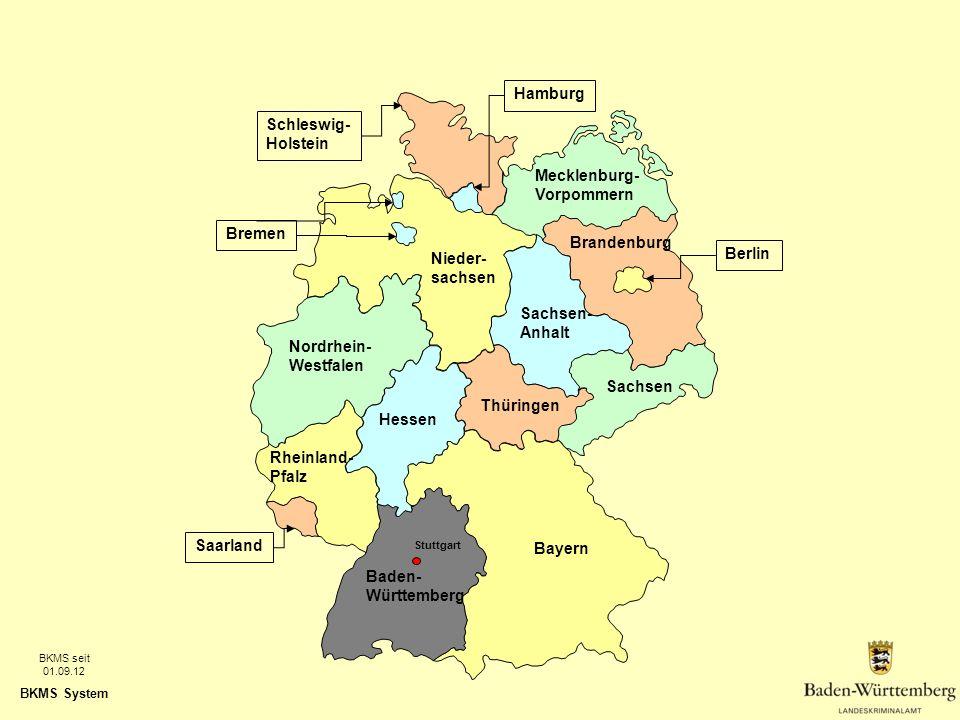 BKMS System Hamburg Bremen Berlin Mecklenburg- Vorpommern Brandenburg Sachsen Baden- Württemberg Bayern Schleswig- Holstein Hessen Rheinland- Pfalz Sa