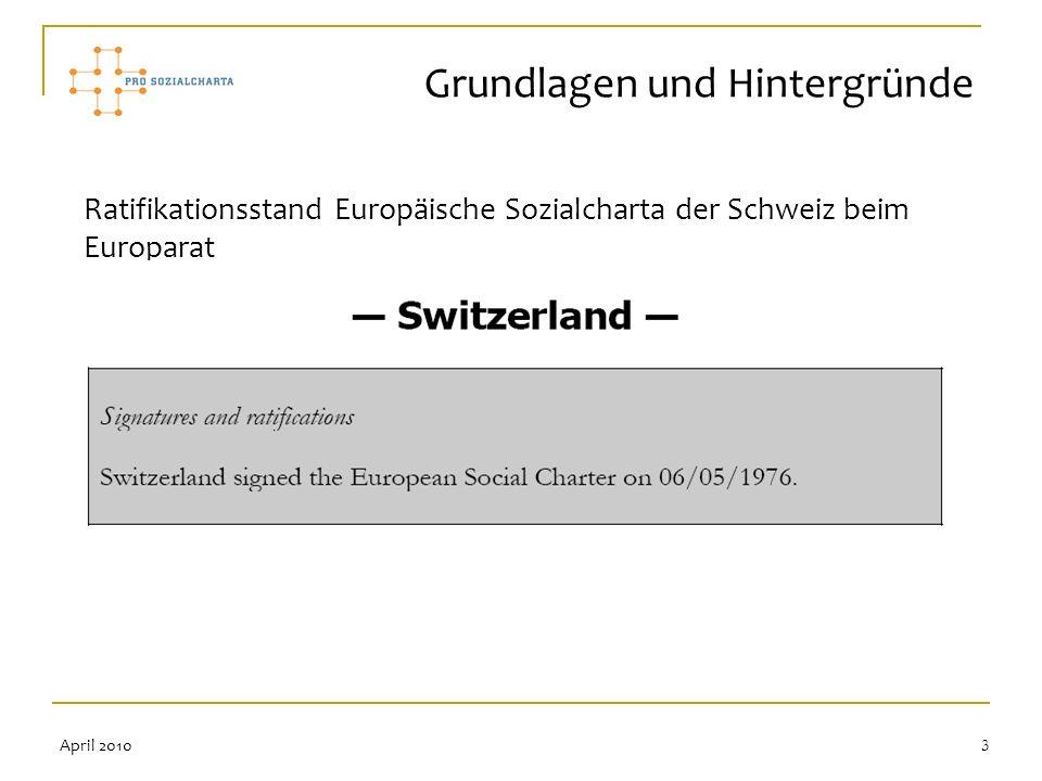 3 Ratifikationsstand Europäische Sozialcharta der Schweiz beim Europarat Grundlagen und Hintergründe April 2010
