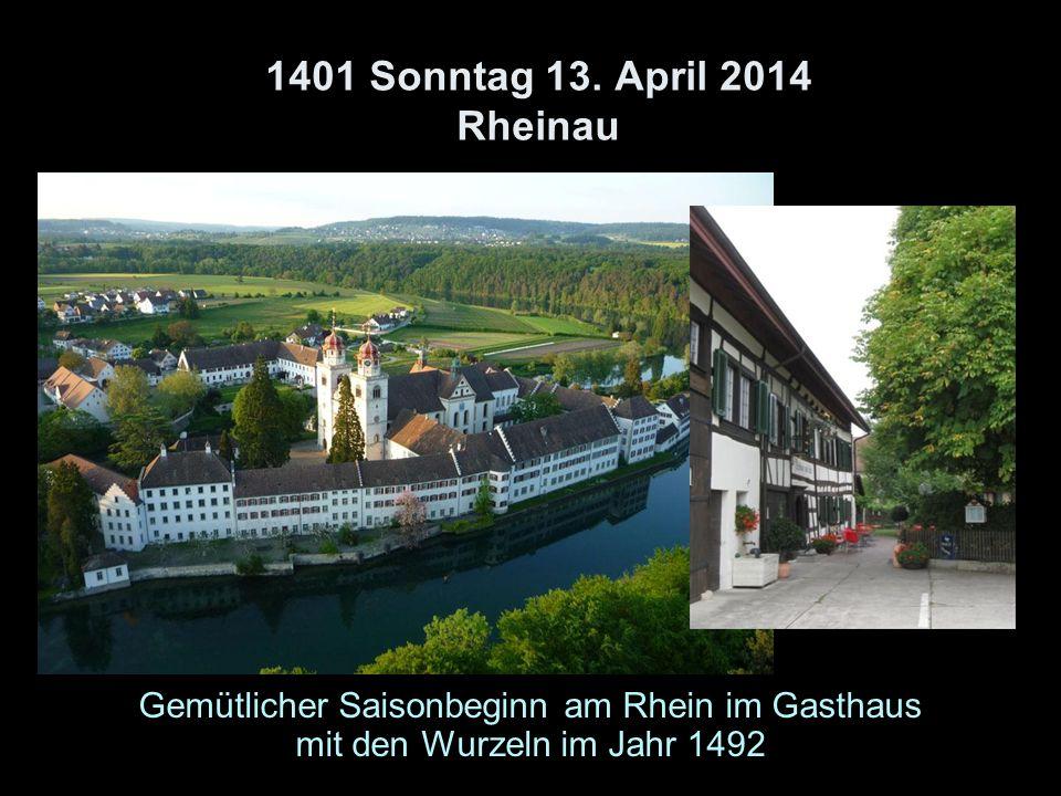 1401 Sonntag 13. April 2014 Rheinau Gemütlicher Saisonbeginn am Rhein im Gasthaus mit den Wurzeln im Jahr 1492