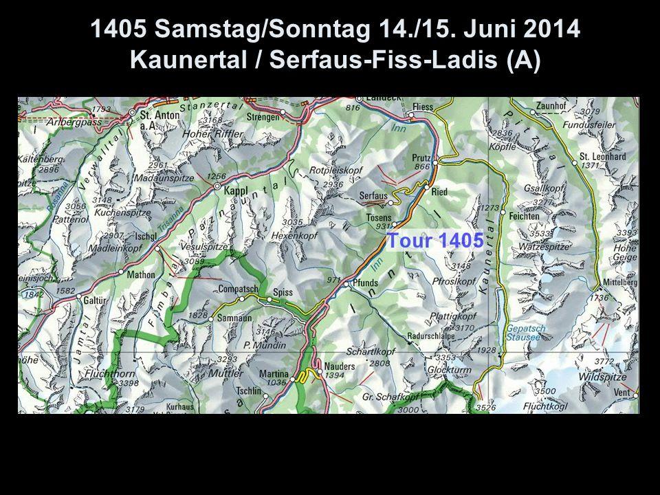 1405 Samstag/Sonntag 14./15. Juni 2014 Kaunertal / Serfaus-Fiss-Ladis (A)