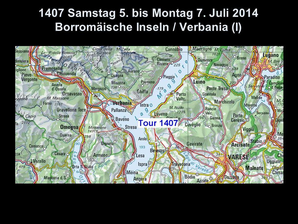 1407 Samstag 5. bis Montag 7. Juli 2014 Borromäische Inseln / Verbania (I)