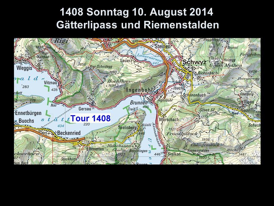 1408 Sonntag 10. August 2014 Gätterlipass und Riemenstalden