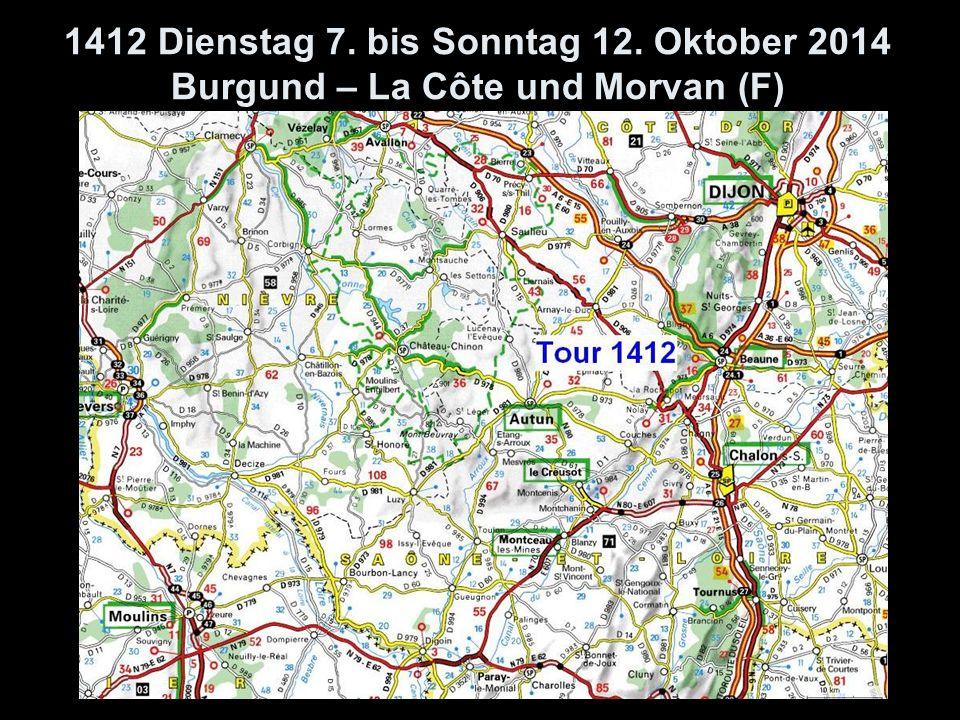 1412 Dienstag 7. bis Sonntag 12. Oktober 2014 Burgund – La Côte und Morvan (F)