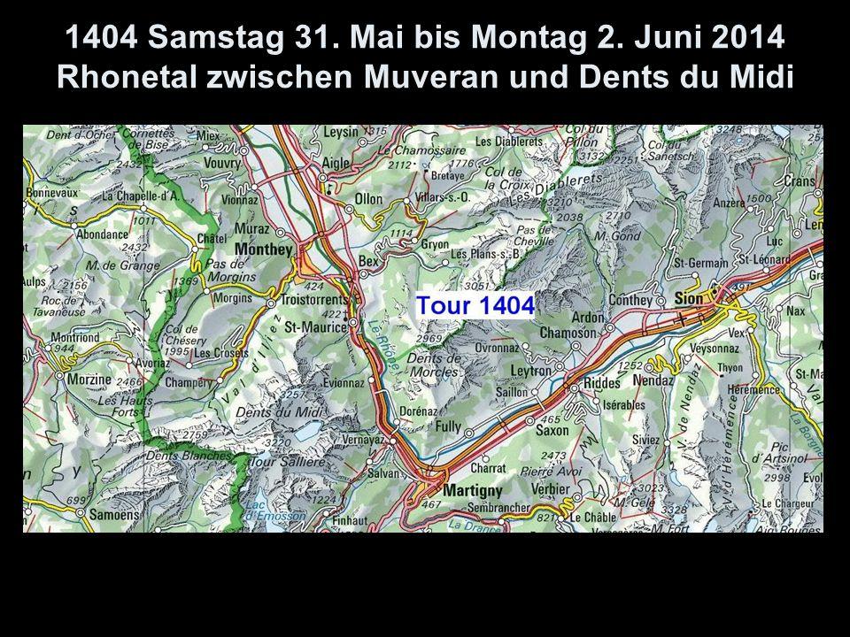 1404 Samstag 31. Mai bis Montag 2. Juni 2014 Rhonetal zwischen Muveran und Dents du Midi