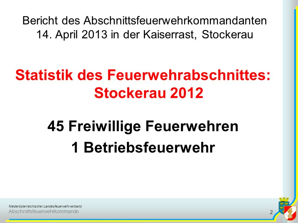 Niederösterreichischer Landesfeuerwehrverband Abschnittsfeuerwehrkommando Bericht des Abschnittsfeuerwehrkommandanten 14.