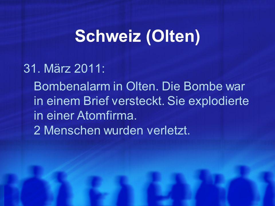 Schweiz (Olten) 31. März 2011: Bombenalarm in Olten. Die Bombe war in einem Brief versteckt. Sie explodierte in einer Atomfirma. 2 Menschen wurden ver