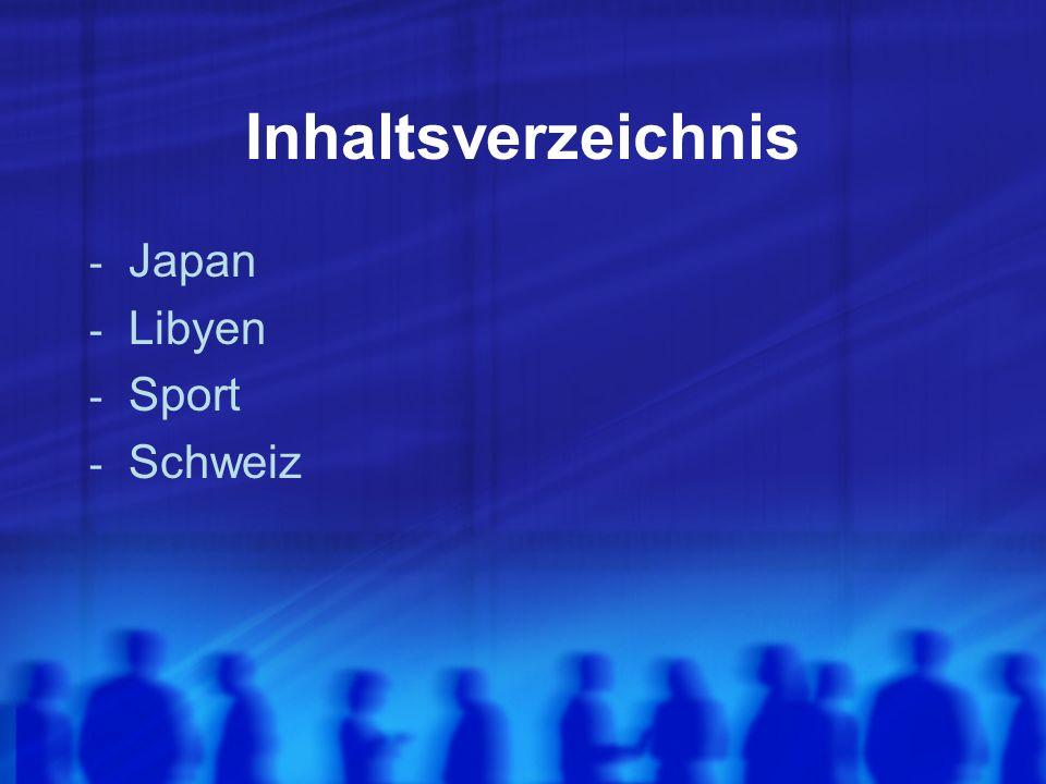 Inhaltsverzeichnis - Japan - Libyen - Sport - Schweiz