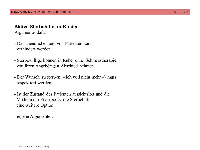 © Fuchs-Reihe, Orell Füssli Verlag News Aktuelles aus Politik, Wirtschaft und Recht April/2014 - Das unendliche Leid von Patienten kann verhindert wer
