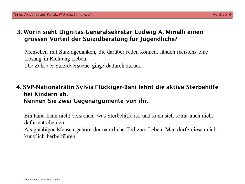 © Fuchs-Reihe, Orell Füssli Verlag 3. Worin sieht Dignitas-Generalsekretär Ludwig A. Minelli einen grossen Vorteil der Suizidberatung für Jugendliche?