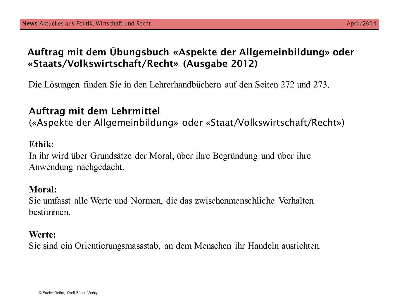 © Fuchs-Reihe, Orell Füssli Verlag Auftrag mit dem Übungsbuch «Aspekte der Allgemeinbildung» oder «Staats/Volkswirtschaft/Recht» (Ausgabe 2012) News A
