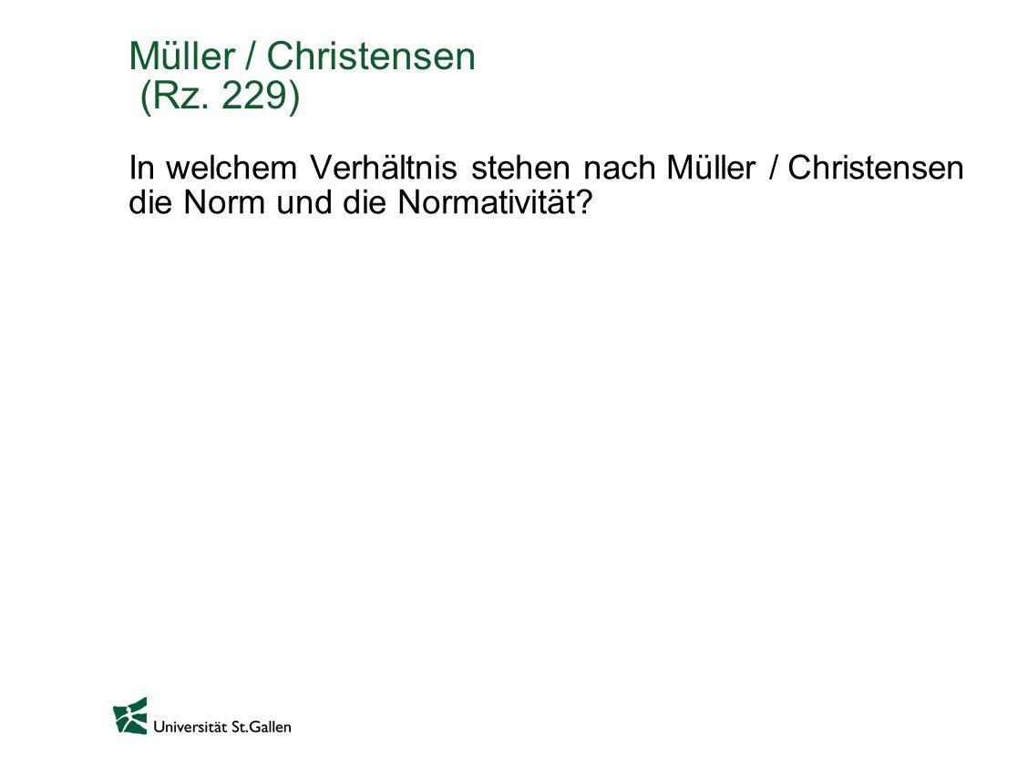 Müller / Christensen (Rz. 229) In welchem Verhältnis stehen nach Müller / Christensen die Norm und die Normativität?