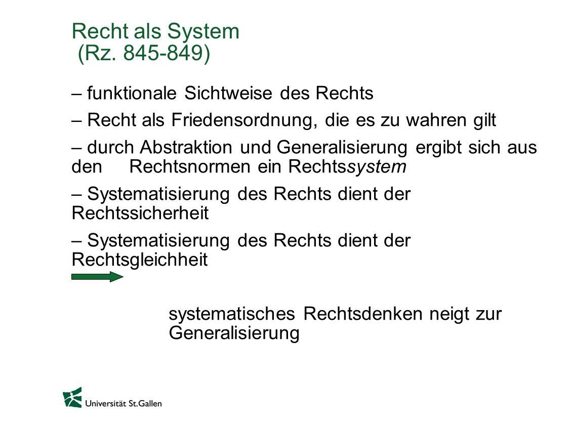 Recht als System (Rz. 845-849) – funktionale Sichtweise des Rechts – Recht als Friedensordnung, die es zu wahren gilt – durch Abstraktion und Generali