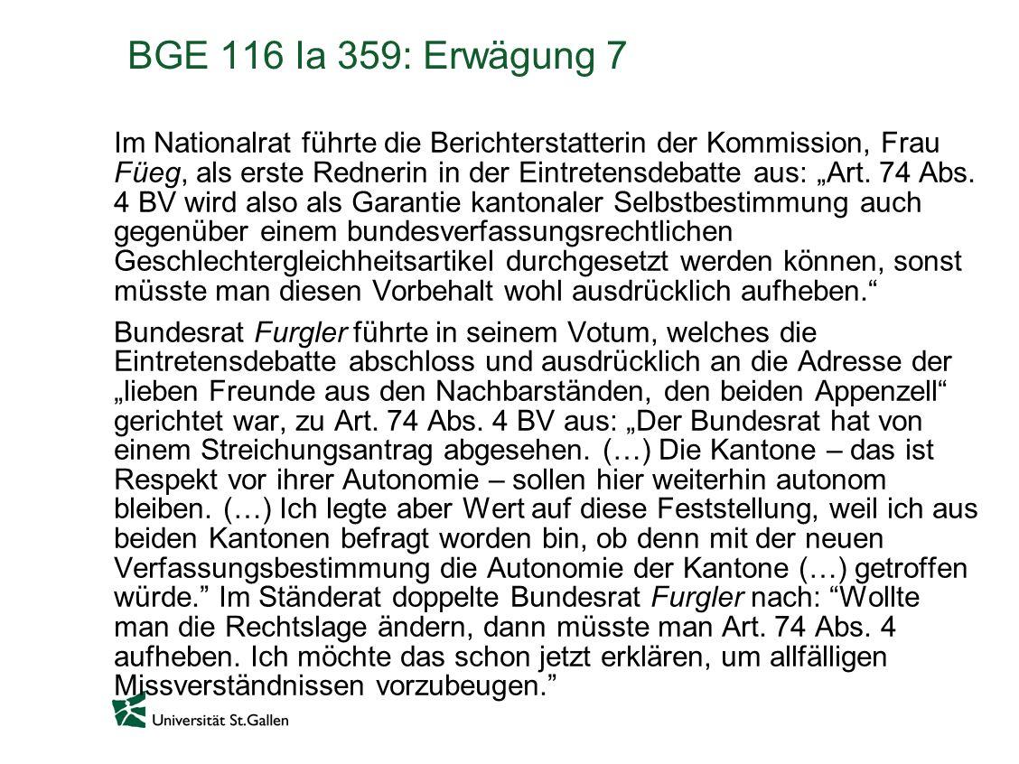 BGE 116 Ia 359: Erwägung 7 Im Nationalrat führte die Berichterstatterin der Kommission, Frau Füeg, als erste Rednerin in der Eintretensdebatte aus: Art.