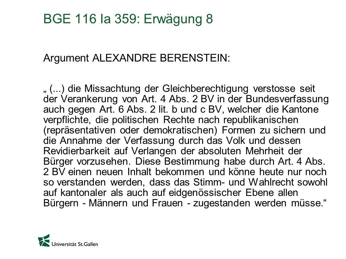 BGE 116 Ia 359: Erwägung 8 Argument ALEXANDRE BERENSTEIN: (...) die Missachtung der Gleichberechtigung verstosse seit der Verankerung von Art. 4 Abs.
