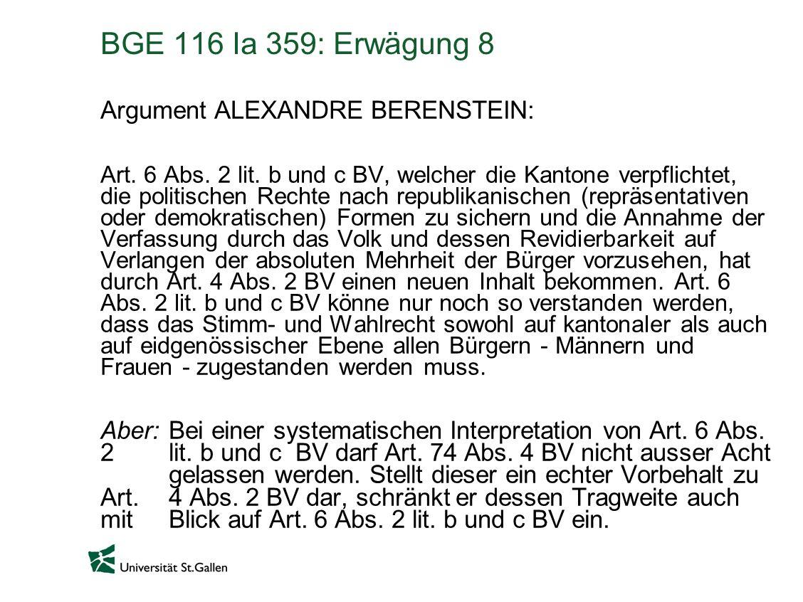 BGE 116 Ia 359: Erwägung 8 Argument ALEXANDRE BERENSTEIN: Art. 6 Abs. 2 lit. b und c BV, welcher die Kantone verpflichtet, die politischen Rechte nach