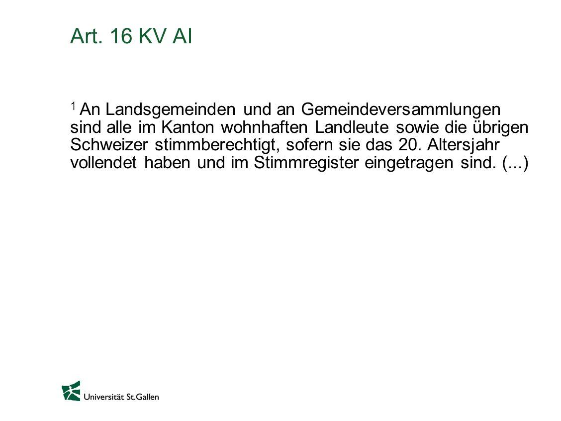 Art. 16 KV AI 1 An Landsgemeinden und an Gemeindeversammlungen sind alle im Kanton wohnhaften Landleute sowie die übrigen Schweizer stimmberechtigt, s