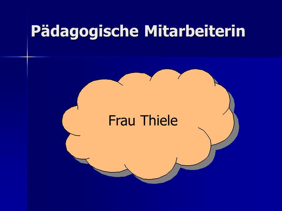 Pädagogische Mitarbeiterin Frau Thiele
