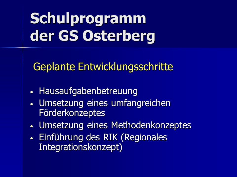 Schulprogramm der GS Osterberg Hausaufgabenbetreuung Hausaufgabenbetreuung Umsetzung eines umfangreichen Förderkonzeptes Umsetzung eines umfangreichen