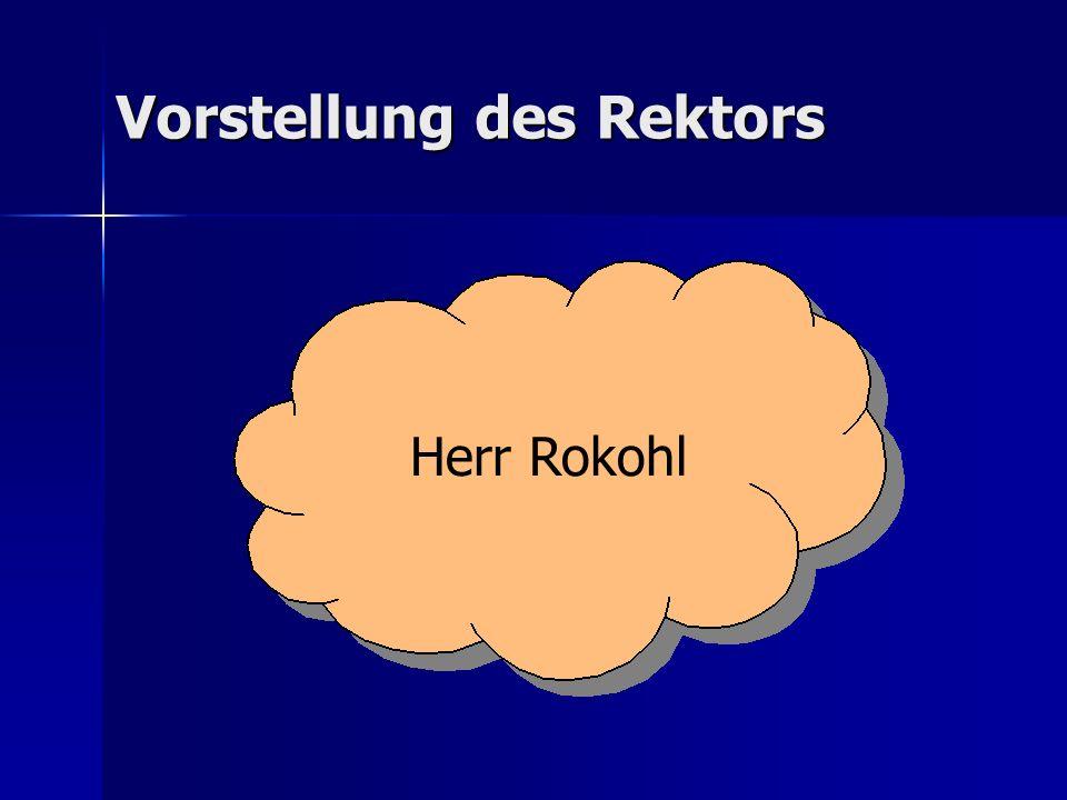 Vorstellung des Rektors Herr Rokohl