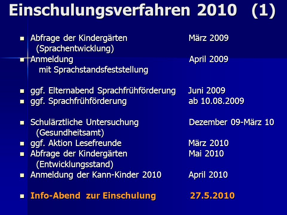 Einschulungsverfahren 2010 (1) Abfrage der Kindergärten März 2009 Abfrage der Kindergärten März 2009 (Sprachentwicklung) (Sprachentwicklung) Anmeldung