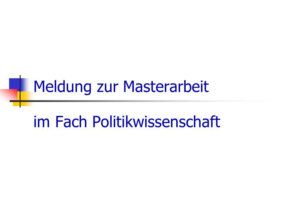 Meldung zur Masterarbeit im Fach Politikwissenschaft