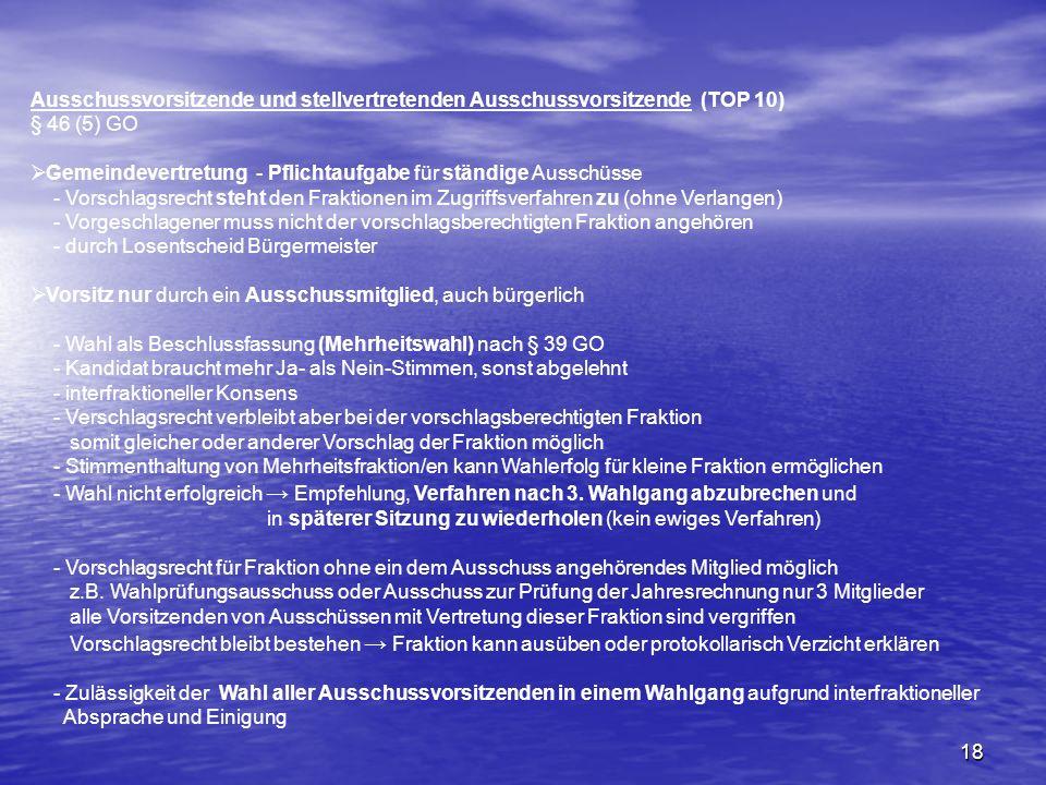 18 Ausschussvorsitzende und stellvertretenden Ausschussvorsitzende (TOP 10) § 46 (5) GO Gemeindevertretung - Pflichtaufgabe für ständige Ausschüsse -