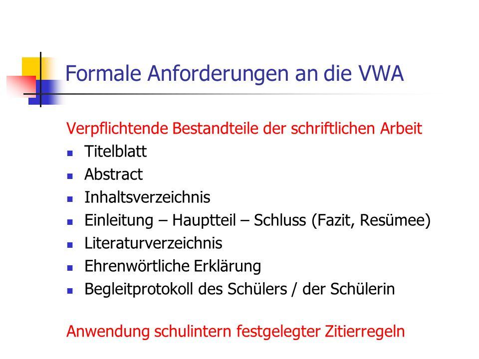 Verpflichtende Bestandteile der schriftlichen Arbeit Titelblatt Abstract Inhaltsverzeichnis Einleitung – Hauptteil – Schluss (Fazit, Resümee) Literatu