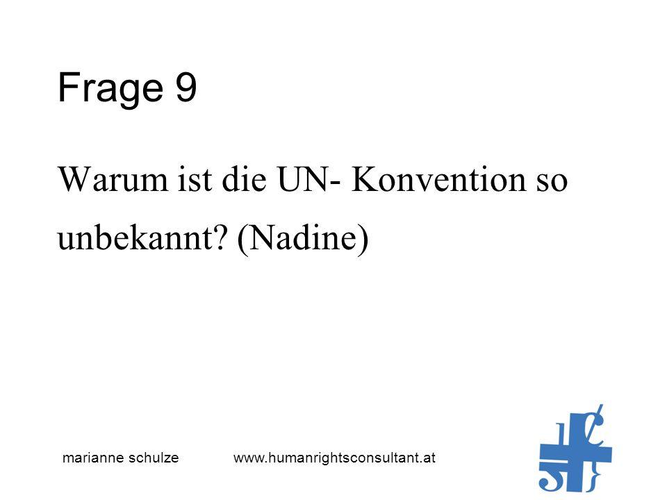 marianne schulze www.humanrightsconsultant.at Frage 9 Warum ist die UN- Konvention so unbekannt.