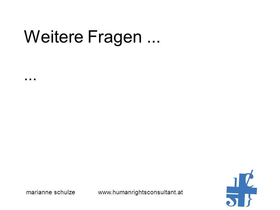 marianne schulze www.humanrightsconsultant.at Weitere Fragen......