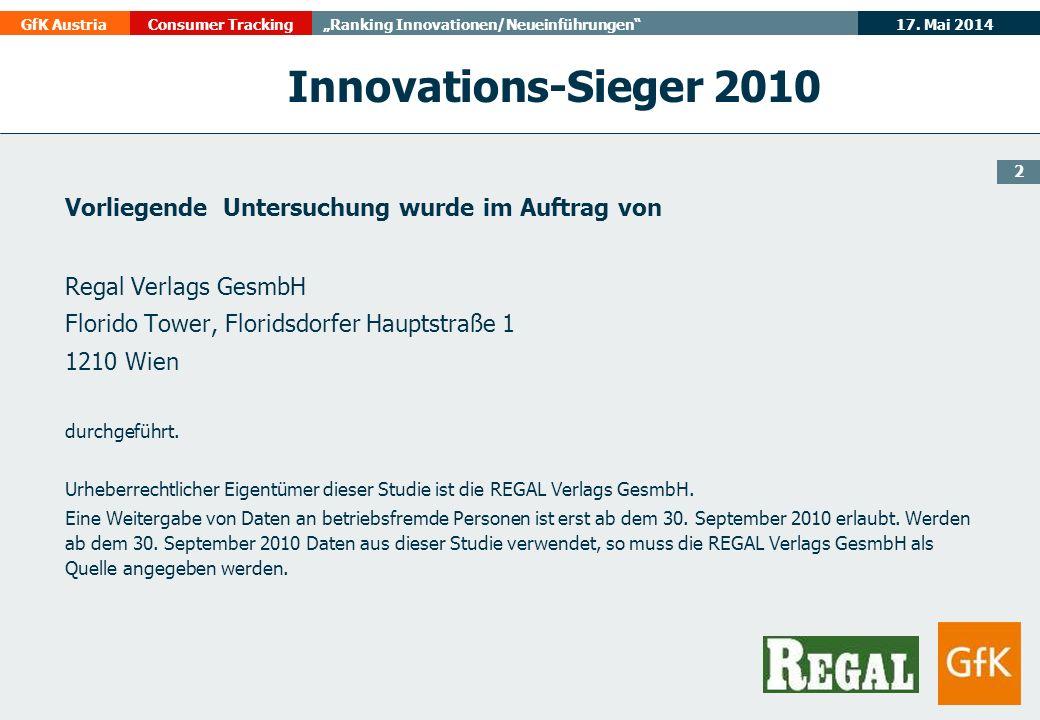 17. Mai 2014GfK AustriaConsumer TrackingRanking Innovationen/Neueinführungen Innovations-Sieger 2010 Vorliegende Untersuchung wurde im Auftrag von Reg
