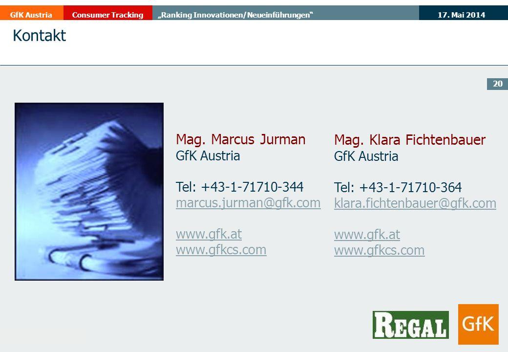 17. Mai 2014GfK AustriaConsumer TrackingRanking Innovationen/Neueinführungen 20 Mag. Marcus Jurman GfK Austria Tel: +43-1-71710-344 marcus.jurman@gfk.