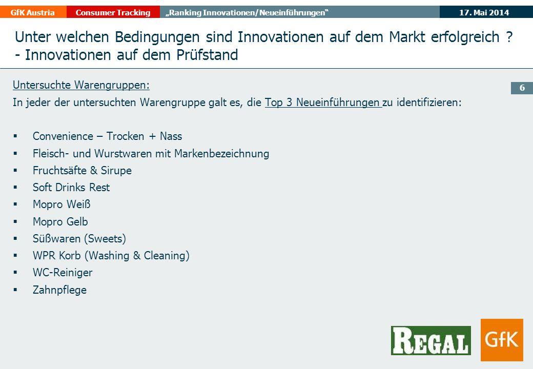 17. Mai 2014GfK AustriaConsumer TrackingRanking Innovationen/Neueinführungen 6 Unter welchen Bedingungen sind Innovationen auf dem Markt erfolgreich ?