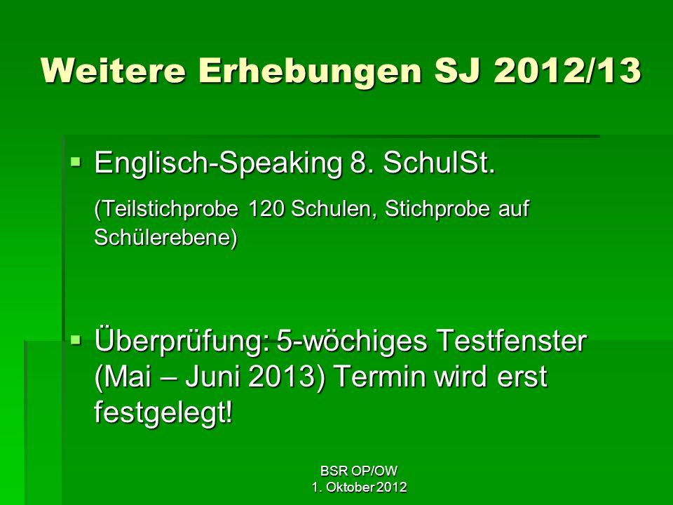 BSR OP/OW 1. Oktober 2012 Weitere Erhebungen SJ 2012/13 Englisch-Speaking 8.