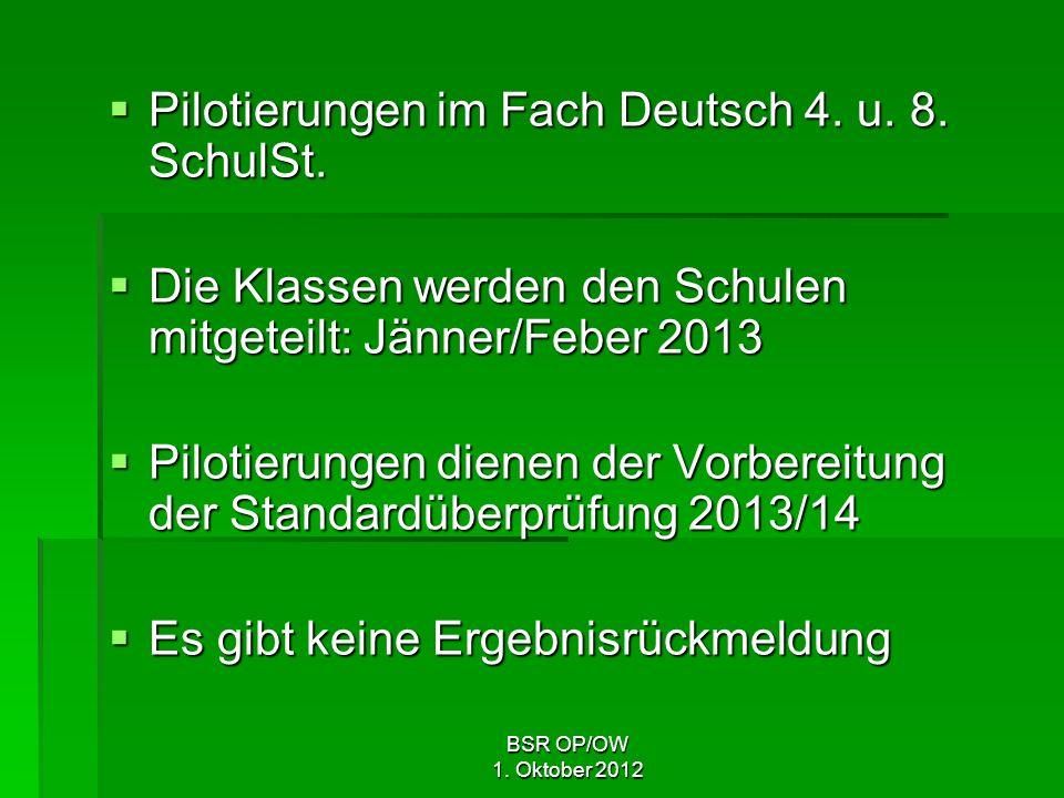 BSR OP/OW 1. Oktober 2012 Pilotierungen im Fach Deutsch 4.