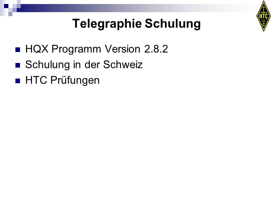 Telegraphie Schulung HQX Programm Version 2.8.2 Schulung in der Schweiz HTC Prüfungen