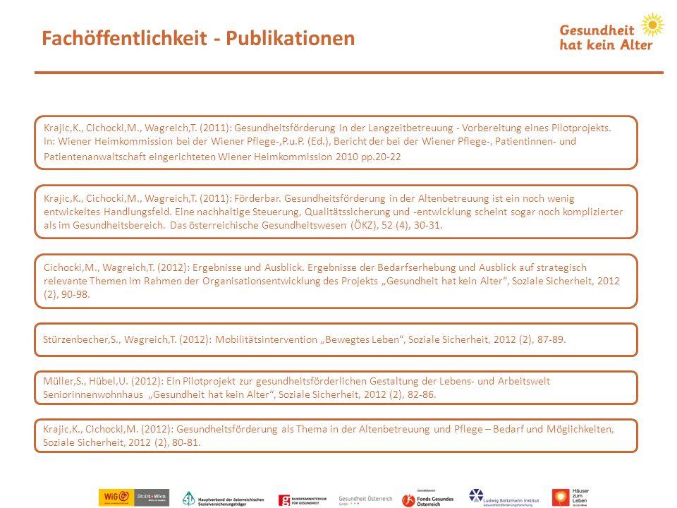 Fachöffentlichkeit - Publikationen Krajic,K., Cichocki,M., Wagreich,T. (2011): Gesundheitsförderung in der Langzeitbetreuung - Vorbereitung eines Pilo