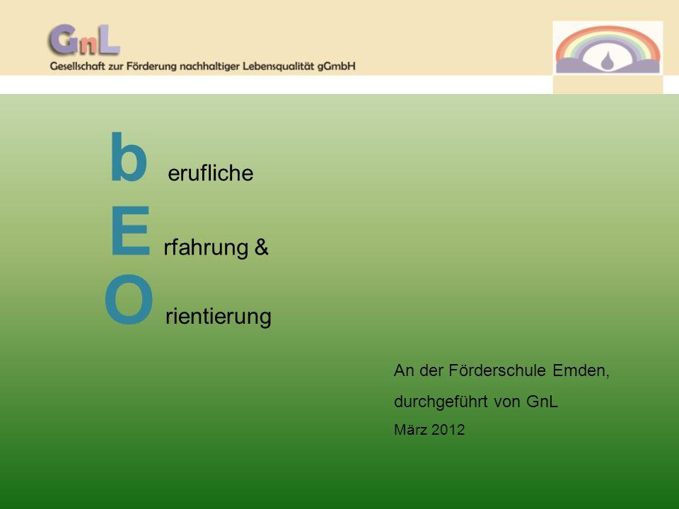 bEO - Unterricht, Klasse 8 und 9 Zielsetzung/ Auftrag Berufliche Integration durch: o Feststellung und Förderung der Kompetenzen o Findung persönlicher Interessen und Stärken