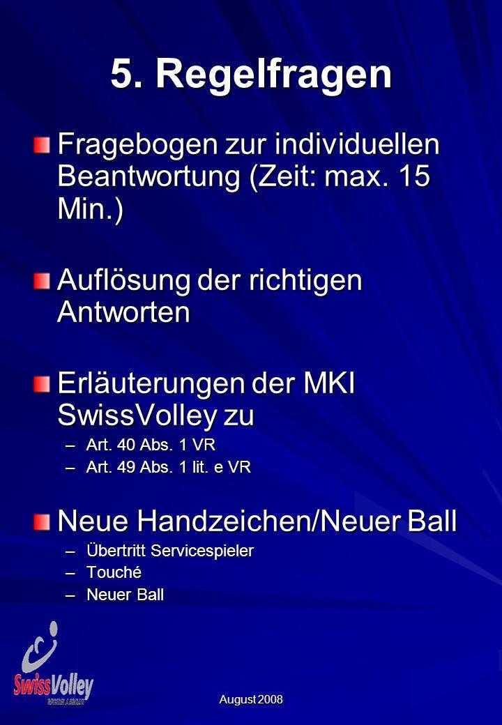 August 2008 5. Regelfragen Fragebogen zur individuellen Beantwortung (Zeit: max.