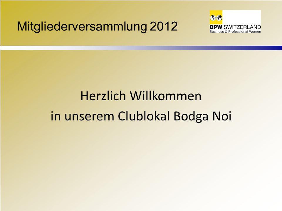 Mitgliederversammlung 2012 Herzlich Willkommen in unserem Clublokal Bodga Noi