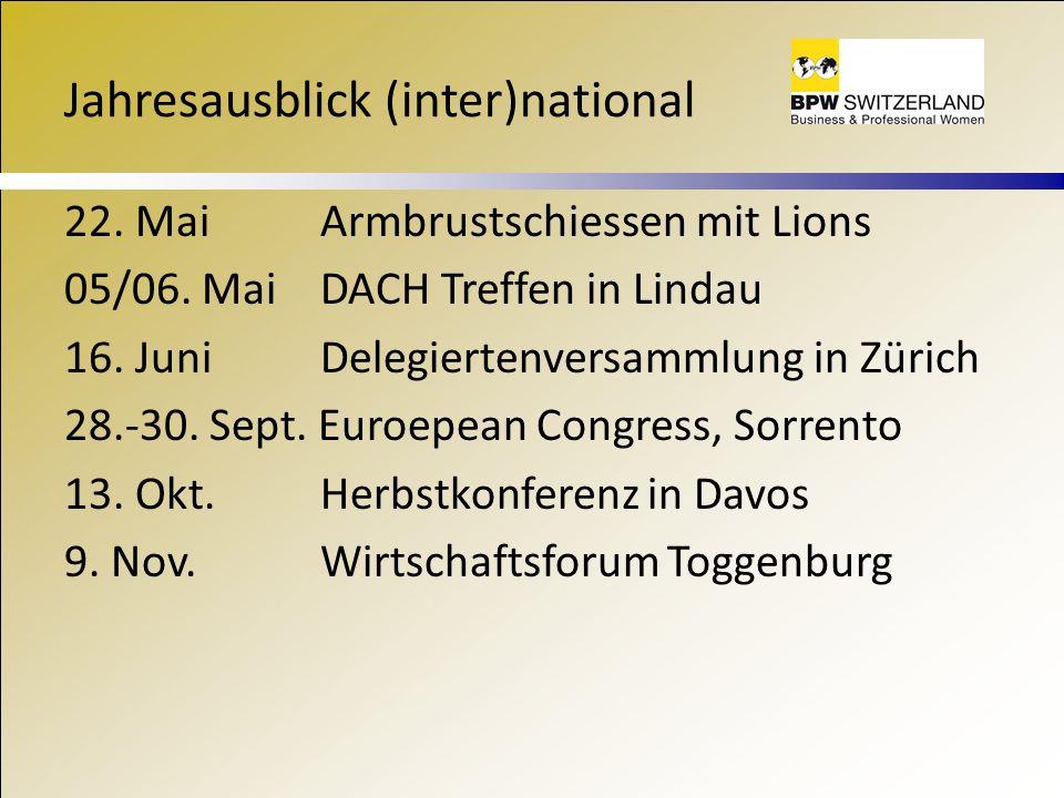 Jahresausblick (inter)national 22. Mai Armbrustschiessen mit Lions 05/06. Mai DACH Treffen in Lindau 16. Juni Delegiertenversammlung in Zürich 28.-30.