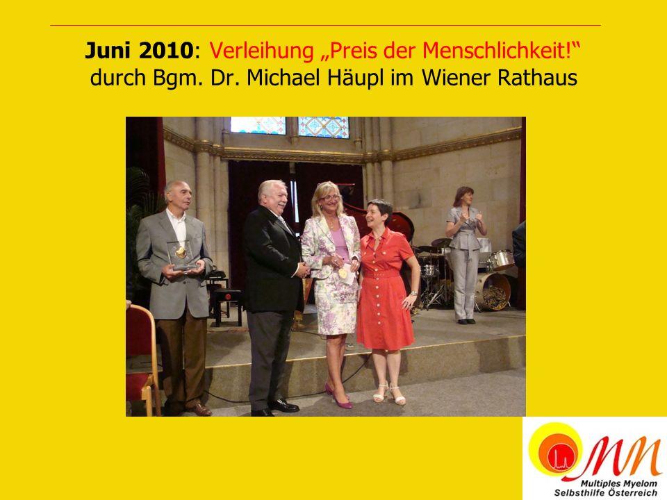Juni 2010: Verleihung Preis der Menschlichkeit! durch Bgm. Dr. Michael Häupl im Wiener Rathaus