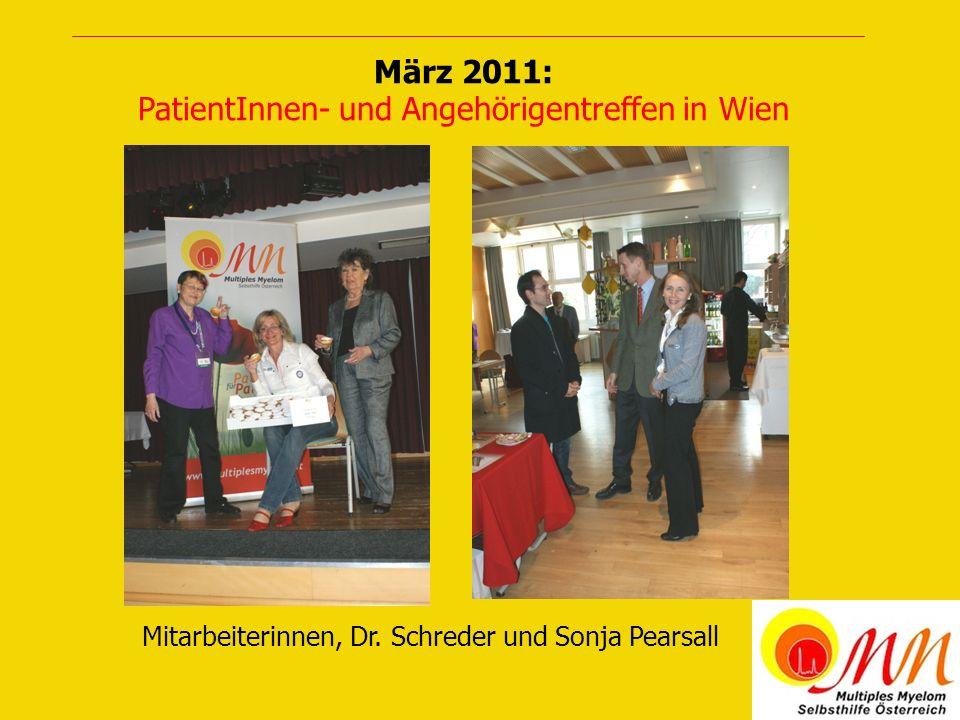 März 2011: PatientInnen- und Angehörigentreffen in Wien Mitarbeiterinnen, Dr. Schreder und Sonja Pearsall