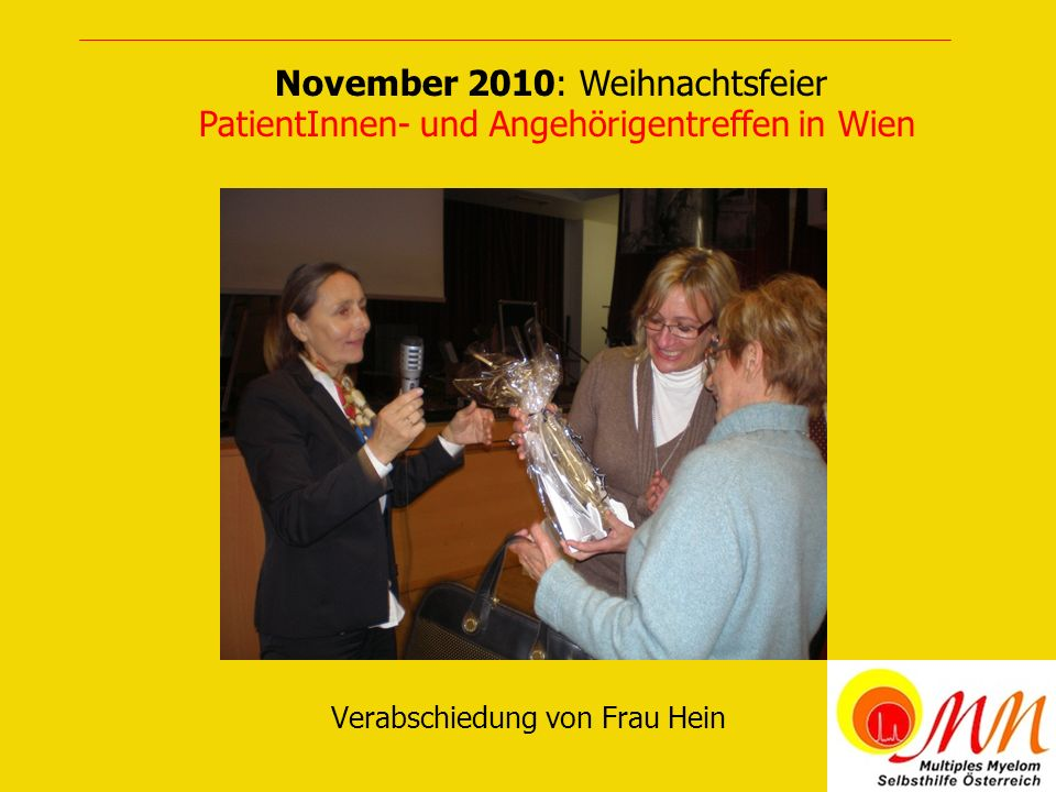 November 2010: Weihnachtsfeier PatientInnen- und Angehörigentreffen in Wien Verabschiedung von Frau Hein