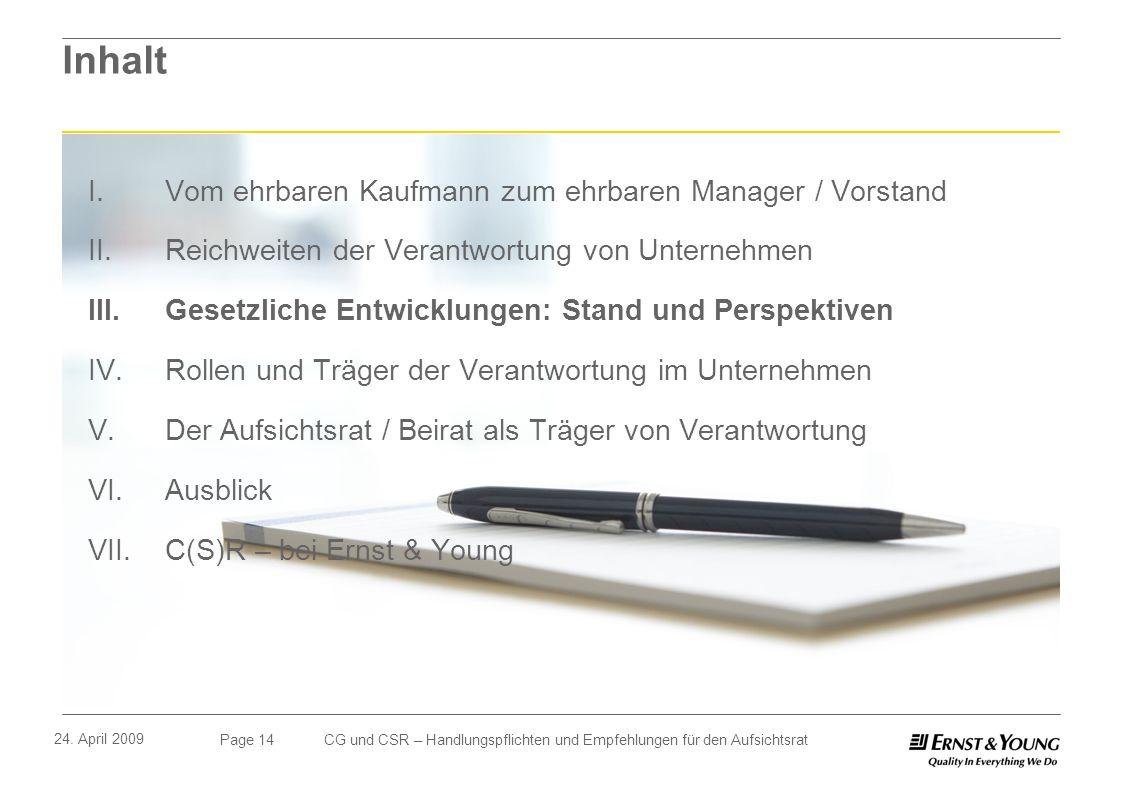 Page 14 24. April 2009 CG und CSR – Handlungspflichten und Empfehlungen für den Aufsichtsrat Inhalt I. Vom ehrbaren Kaufmann zum ehrbaren Manager / Vo