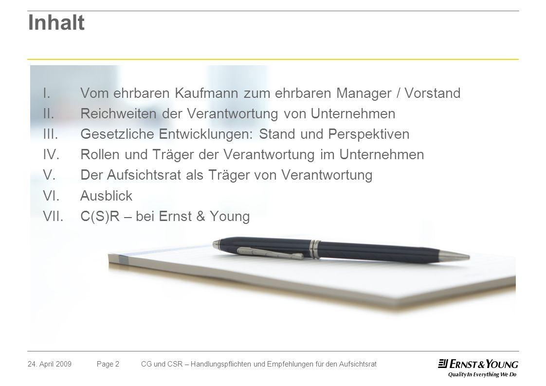 Page 224. April 2009CG und CSR – Handlungspflichten und Empfehlungen für den Aufsichtsrat Inhalt I. Vom ehrbaren Kaufmann zum ehrbaren Manager / Vorst