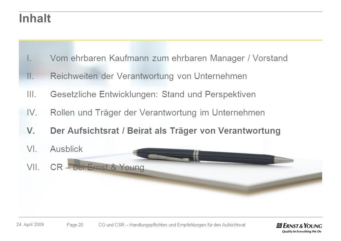Page 20 24. April 2009 CG und CSR – Handlungspflichten und Empfehlungen für den Aufsichtsrat Inhalt I. Vom ehrbaren Kaufmann zum ehrbaren Manager / Vo